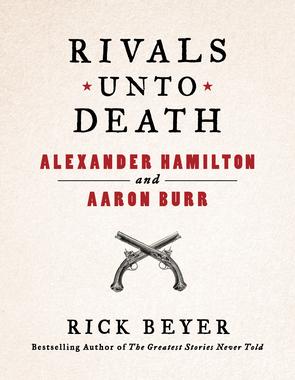 Rivals Unto Death Hamilton and Burr
